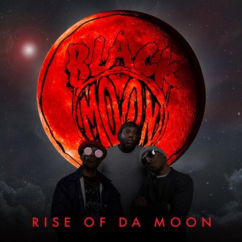 Black Moon - Rise of Da Moon (Explicit)