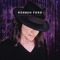 Robben Ford - Somebody's Fool