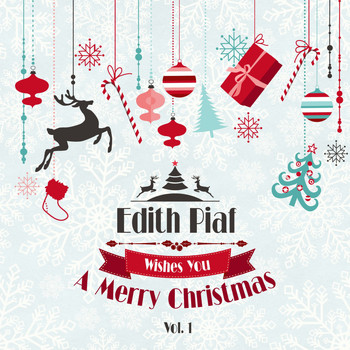 Edith Piaf - Edith Piaf Wishes You a Merry Christmas, Vol. 1