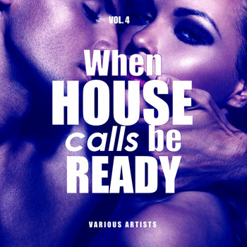 Various Artists - When House Calls Be Ready, Vol. 4