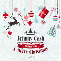 Johnny Cash - Johnny Cash Wishes You a Merry Christmas, Vol. 1