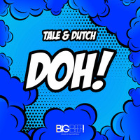 Tale & Dutch - Doh! (The Edits)