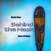 Makia Blue - Behind the Mask (Ethno Chillout)