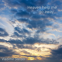 Vladimir Sterzer - Heaven Help Me Go Away (Radio Edit Version)