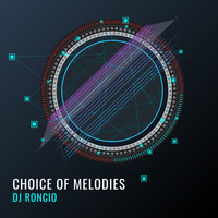 Dj Roncio - Choice of Melodies