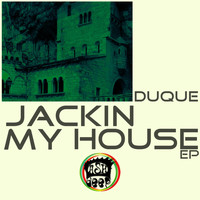 Duque - Jackin My House EP
