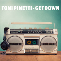 Toni Pinetti - Get Down