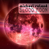 Michael Ruland - Blood Moon