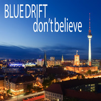Blue Drift - Don't Believe