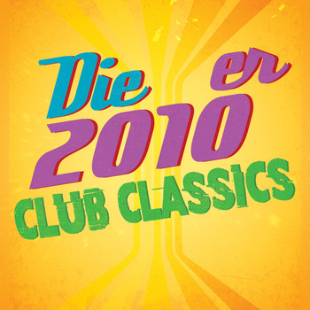 Various Artists - Die 2010er Club Classics