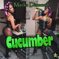 Macka Diamond - Cucumber (Explicit)