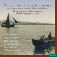 Various Artists / - Bring My Love to Connemara: Sean-nós Singing from Co. Galway
