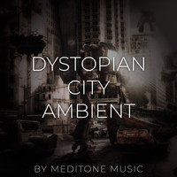 Meditone Music / - Dystopian City Ambient