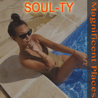 Soul-Ty - Magnificent Places
