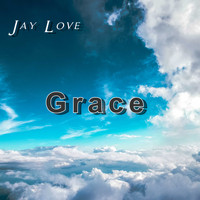 Jay Love / - Grace
