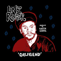 Lone Ranger - Girlfriend