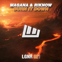 Magana, Riknow - Burn It Down