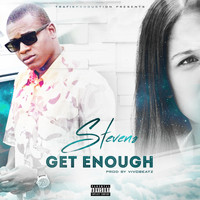 Stevens - Get Enough (Originale [Explicit])