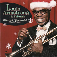 Louis Armstrong & Friends - What A Wonderful Christmas! (Remastered)