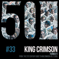 King Crimson - Form #1 (KC50, Vol. 33)