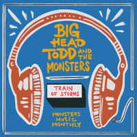 Big Head Todd & The Monsters - Train of Storms