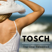 Tosch - The One (Reloaded)