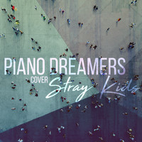 Piano Dreamers - Piano Dreamers Cover Stray Kids (Instrumental)