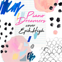 Piano Dreamers - Piano Dreamers Cover Epik High