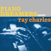 Piano Dreamers - Piano Dreamers Cover Ray Charles (Instrumental)