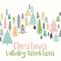 Lullaby Players - Christmas Lullaby Renditions (Instrumental)