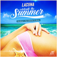 Lacuna - Celebrate the Summer (Mindblast X Alari 2018 Re-Fix Mixes)