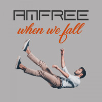 Amfree - When We Fall
