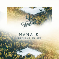 Nana K. - Believe In Me