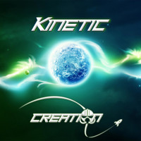 Kinetic - Creation