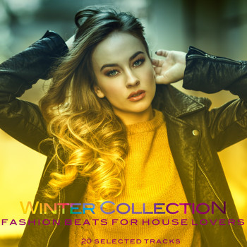 Various Artists - Winter Collection (Fashion Beats for House Lovers)