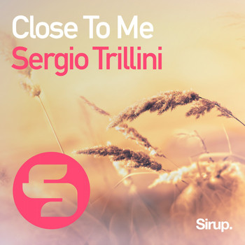Sergio Trillini - Close to Me