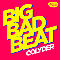 Colyder - Big Bad Beat