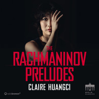 Claire Huangci - Rachmaninov: The Preludes
