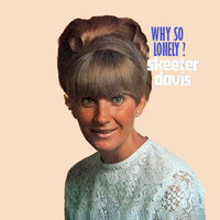 Skeeter Davis - Why so Lonely