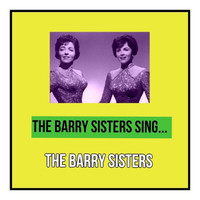 The Barry Sisters - The Barry Sisters Sing...