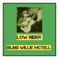Blind Willie McTell - Low Rider