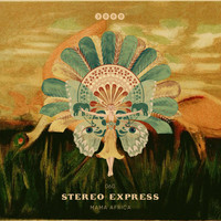 Stereo Express - Mama Africa