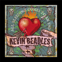 Kevin Beadles - All Bleeding Comes to an End