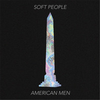 Soft People - American Men