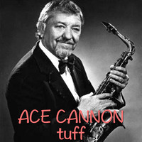 Ace Cannon - Tuff (1962 Sax Alto Version)
