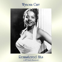 Wynona Carr - Remastered Hits (All Tracks Remastered)