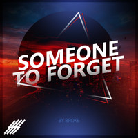 Broke - Someone To Forget