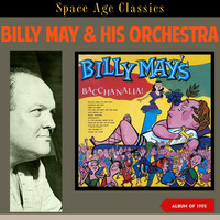 Billy May & His Orchestra - Billy May's Bacchanalia! (Album of 1955)