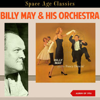 Billy May & His Orchestra - Billy May Plays for Fancy Dancin' (Album of 1956)