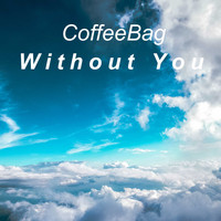 CoffeeBag / - Without You